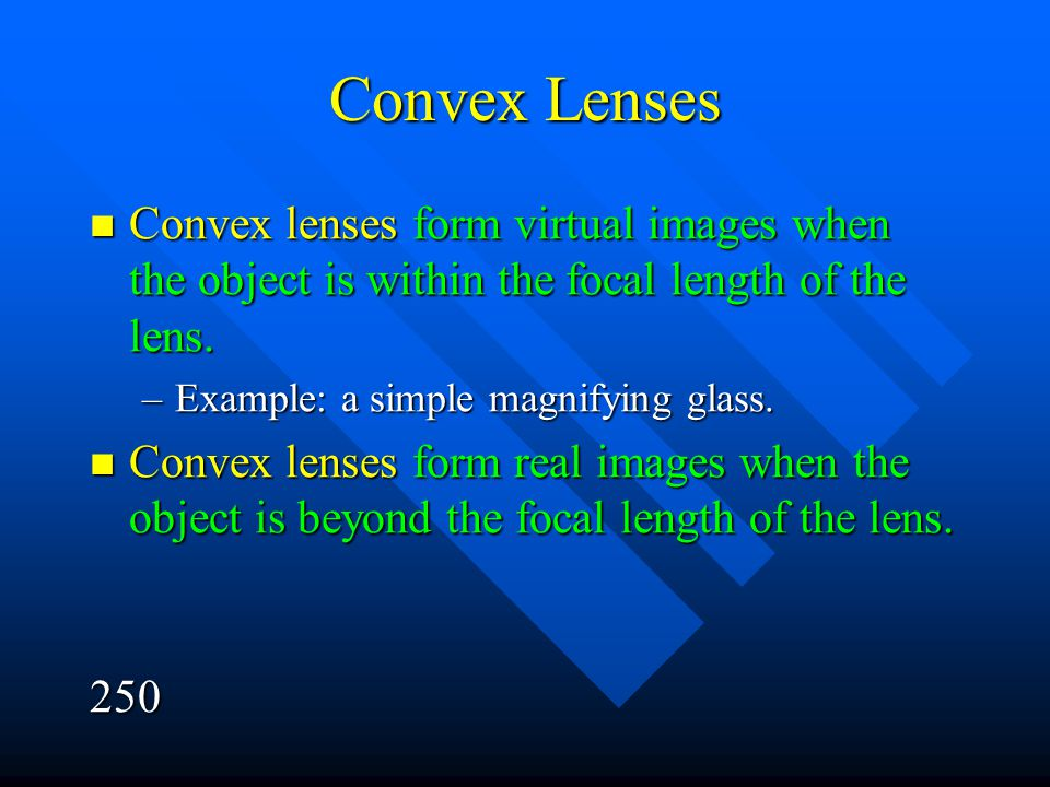 Convex Lenses Convex lenses form virtual images when the object is within the focal length of the lens. Convex lenses form virtual images when the obj