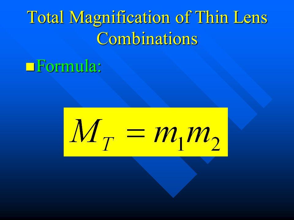 Total Magnification of Thin Lens Combinations Formula: Formula: