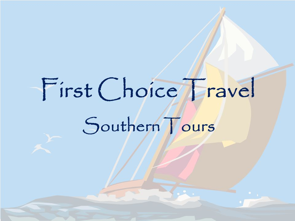 First Choice Travel Southern Tours