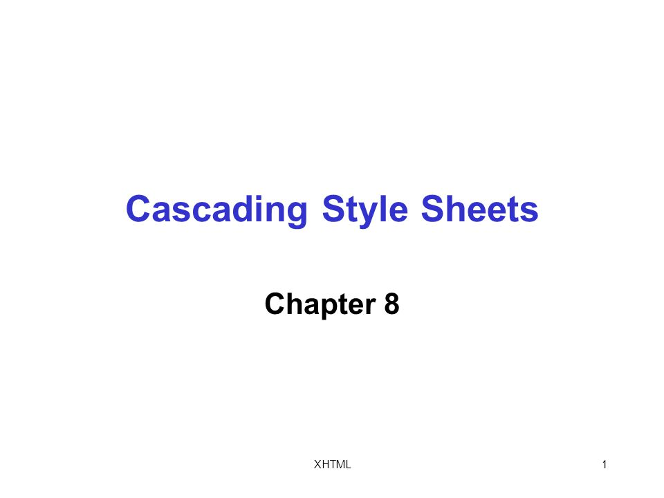 XHTML1 Cascading Style Sheets Chapter 8