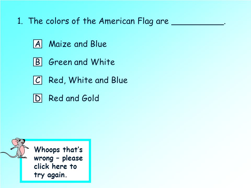 1. The colors of the American Flag are __________.