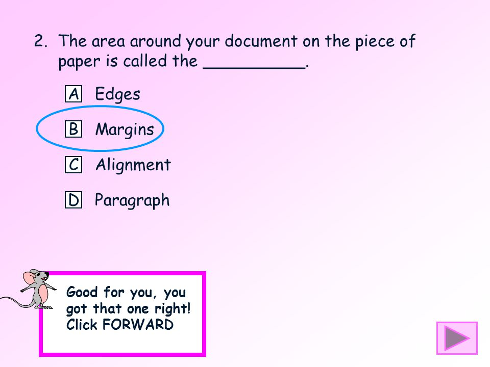 2. The area around your document on the piece of paper is called the __________.