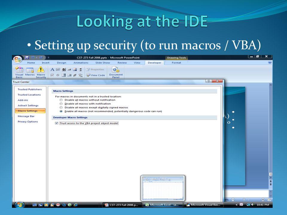 o Setting up security (to run macros / VBA)