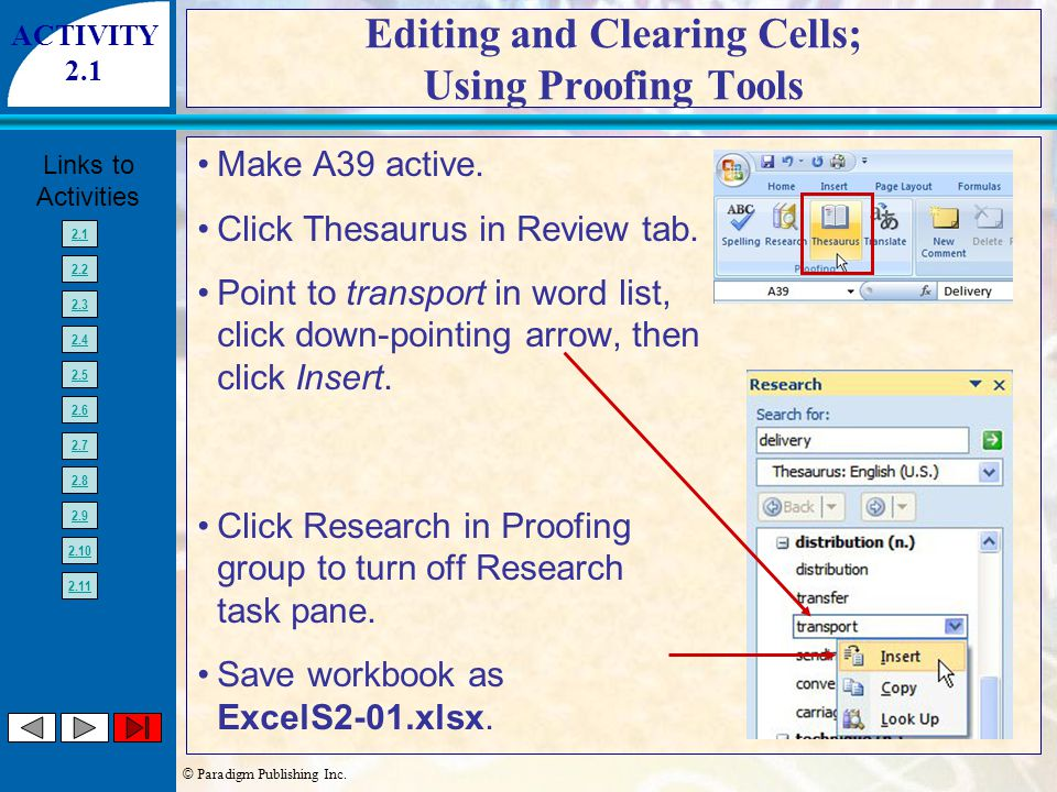 © Paradigm Publishing Inc. Links to Activities 2.1 2.2 2.3 2.4 2.5 2.6 2.7 2.8 2.9 2.10 2.11 Editing and Clearing Cells; Using Proofing Tools Make A39