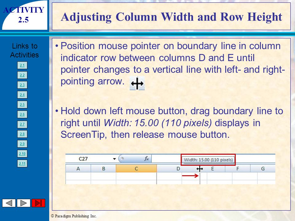 © Paradigm Publishing Inc. Links to Activities 2.1 2.2 2.3 2.4 2.5 2.6 2.7 2.8 2.9 2.10 2.11 Position mouse pointer on boundary line in column indicat
