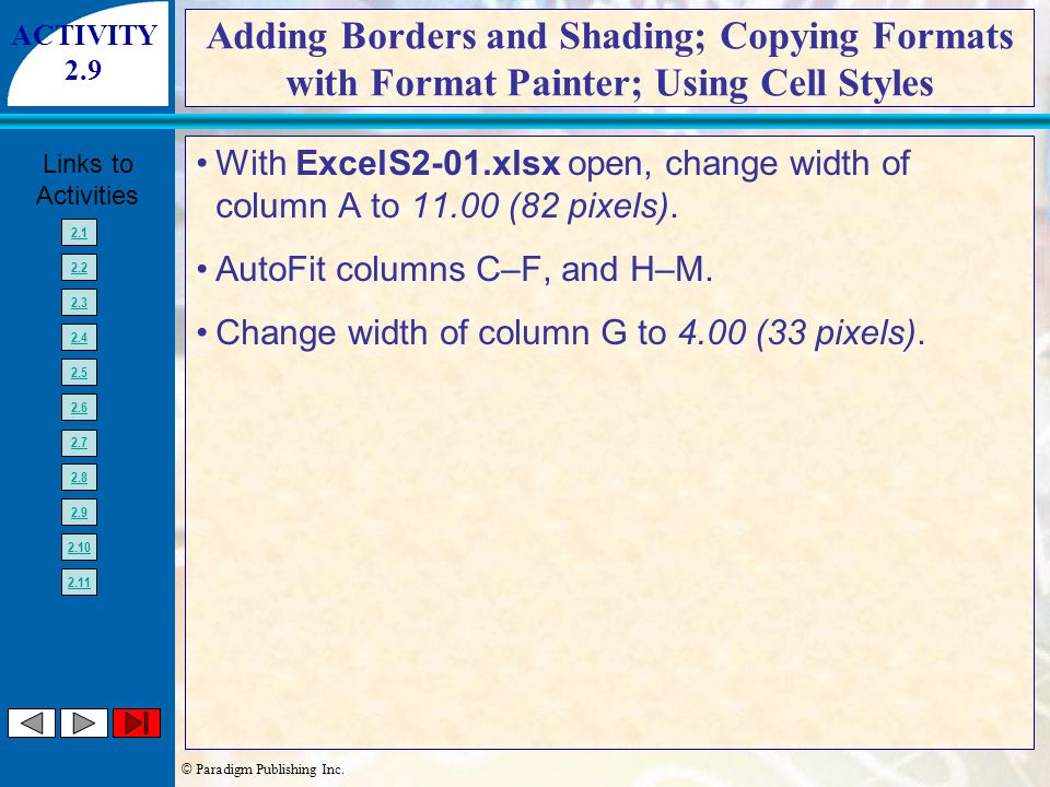 © Paradigm Publishing Inc. Links to Activities 2.1 2.2 2.3 2.4 2.5 2.6 2.7 2.8 2.9 2.10 2.11 Adding Borders and Shading; Copying Formats with Format P