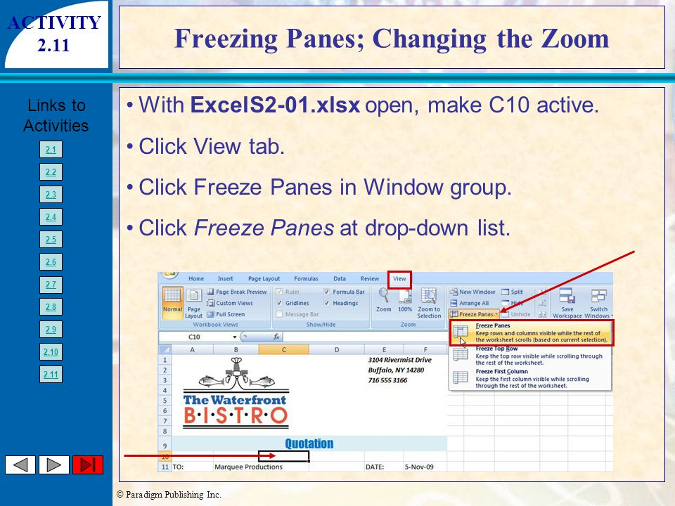 © Paradigm Publishing Inc. Links to Activities 2.1 2.2 2.3 2.4 2.5 2.6 2.7 2.8 2.9 2.10 2.11 Freezing Panes; Changing the Zoom With ExcelS2-01.xlsx op