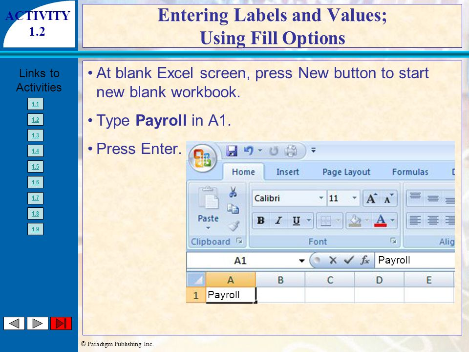 © Paradigm Publishing Inc. Links to Activities 1.1 1.2 1.3 1.4 1.5 1.6 1.7 1.8 1.9 At blank Excel screen, press New button to start new blank workbook