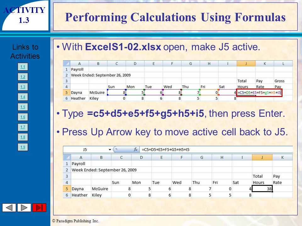 © Paradigm Publishing Inc. Links to Activities 1.1 1.2 1.3 1.4 1.5 1.6 1.7 1.8 1.9 Performing Calculations Using Formulas With ExcelS1-02.xlsx open, m