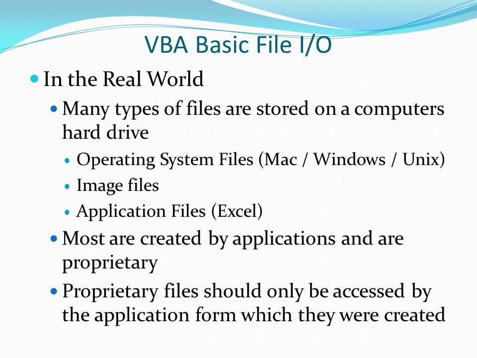 VBA Basic File I/O Proprietary file have unique extension.accdb.xlsm.doc Etc………….