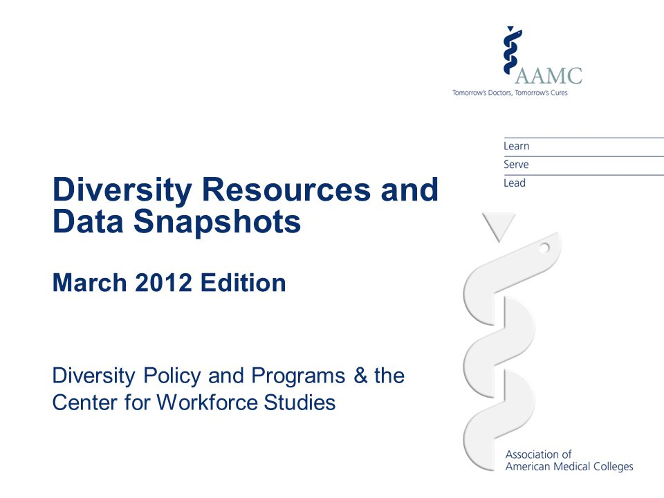 Diversity Resources and Data Snapshots March 2012 Edition Diversity Policy and Programs & the Center for Workforce Studies