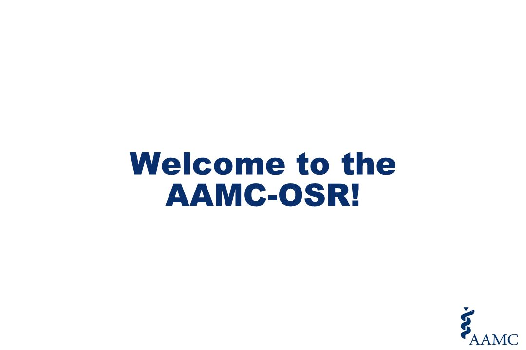 Welcome to the AAMC-OSR!