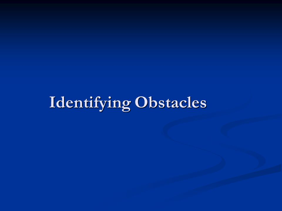Identifying Obstacles