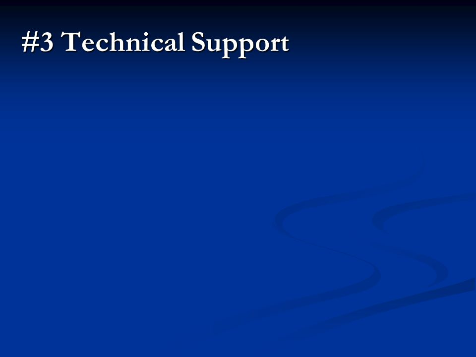 #3 Technical Support