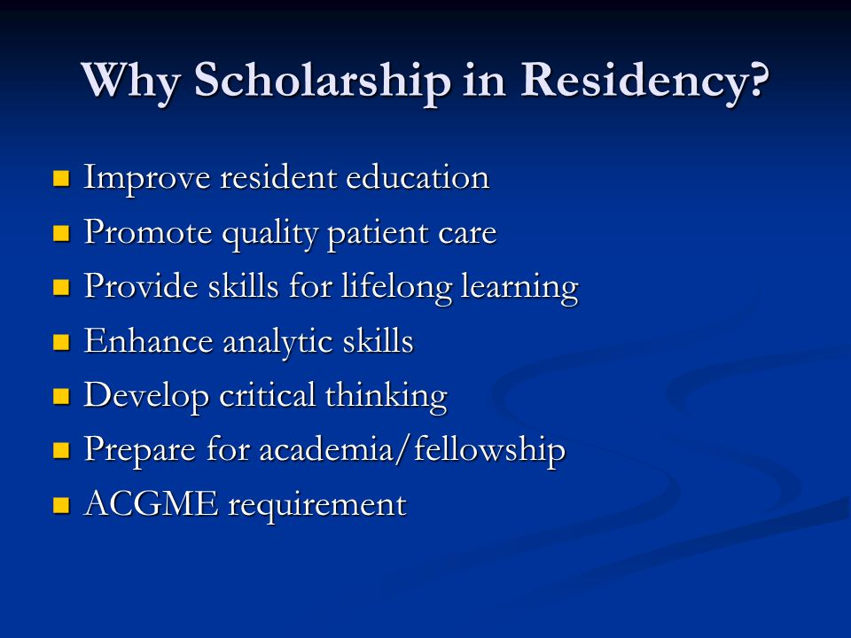 Why Scholarship in Residency.