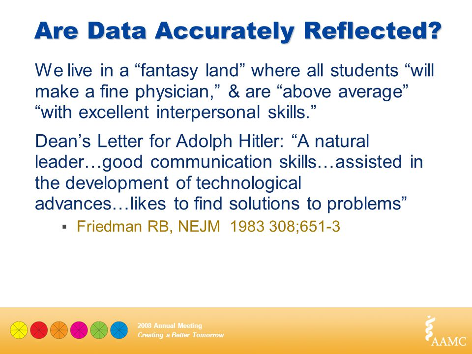 "Creating a Better Tomorrow 2008 Annual Meeting Are Data Accurately Reflected? We live in a ""fantasy land"" where all students ""will make a fine physici"