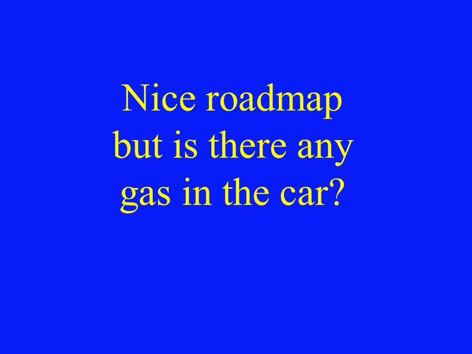 Nice roadmap but is there any gas in the car?