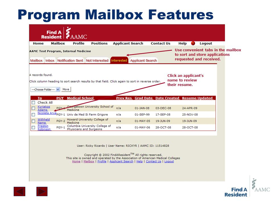 Program Mailbox Features Click an applicant's name to review their resume. Use convenient tabs in the mailbox to sort and store applications requested
