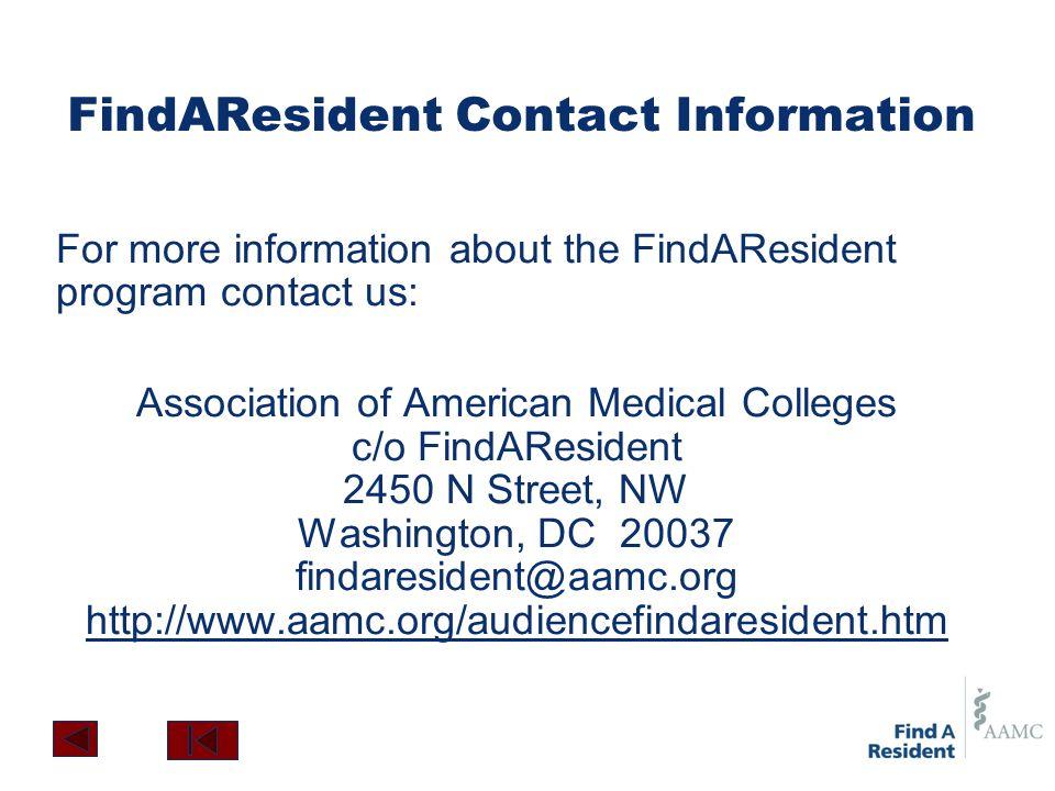 FindAResident Contact Information For more information about the FindAResident program contact us: Association of American Medical Colleges c/o FindAR