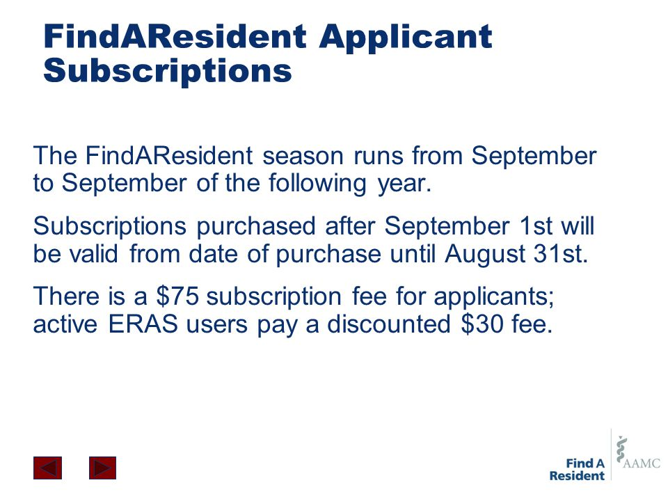 FindAResident Applicant Subscriptions The FindAResident season runs from September to September of the following year.