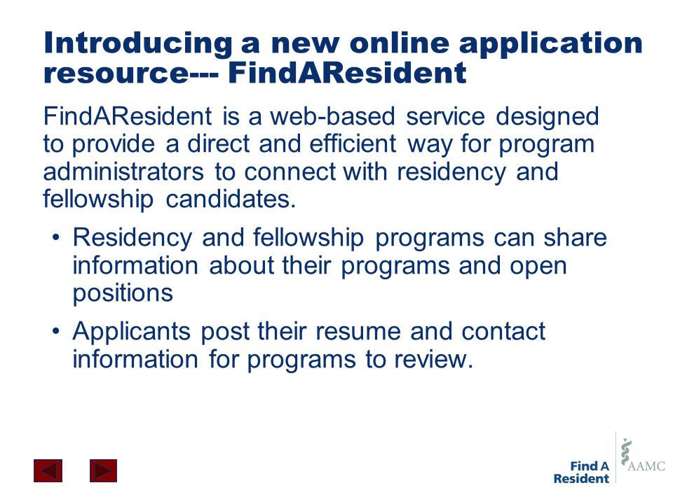 Introducing a new online application resource--- FindAResident FindAResident is a web-based service designed to provide a direct and efficient way for