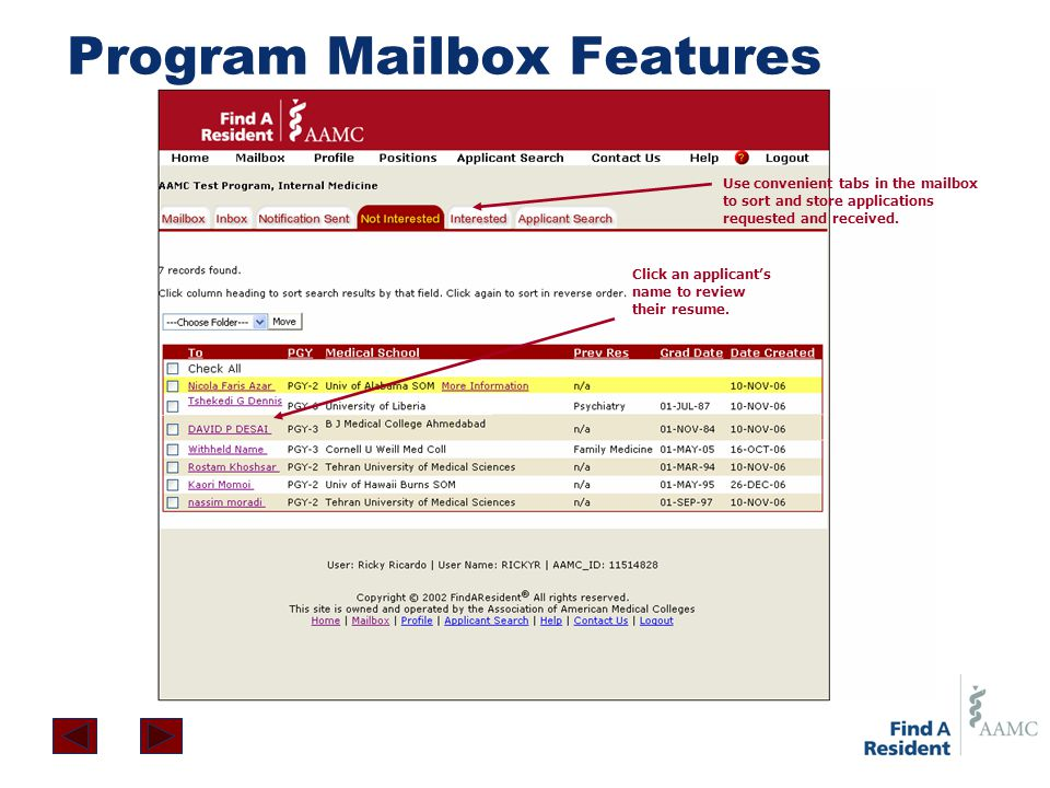 Click an applicant's name to review their resume. Program Mailbox Features Use convenient tabs in the mailbox to sort and store applications requested