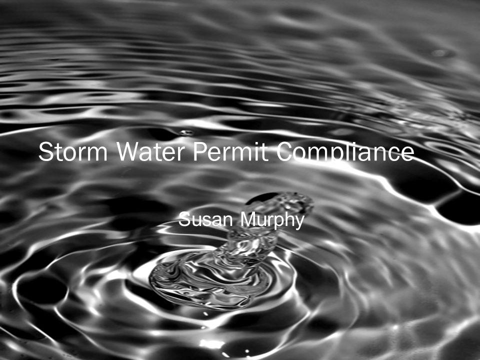 Storm Water Permit Compliance Susan Murphy