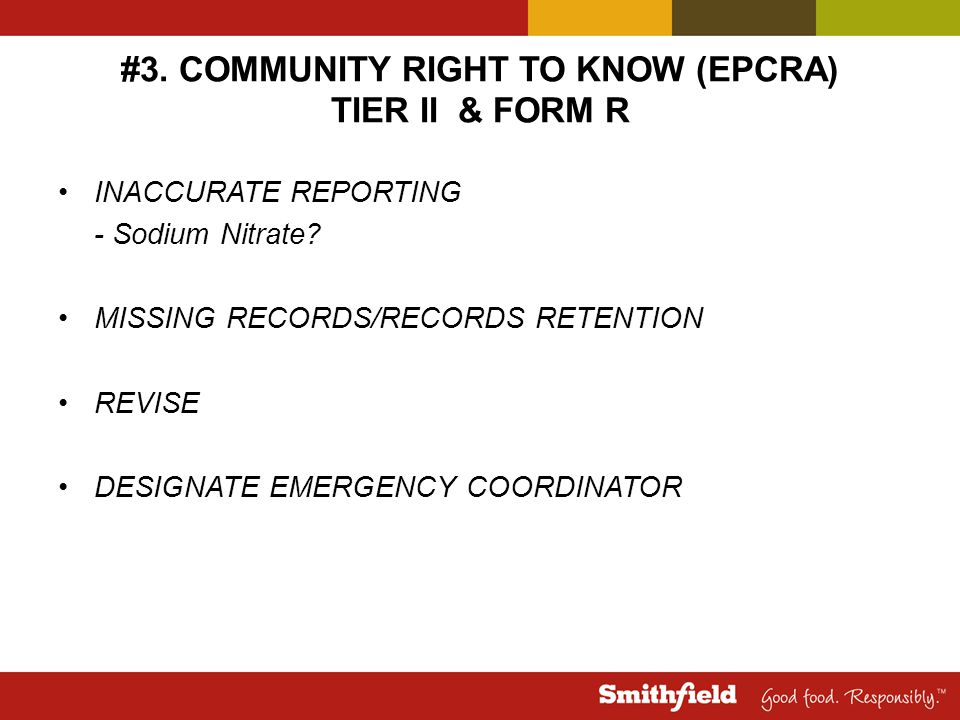 #3. COMMUNITY RIGHT TO KNOW (EPCRA) TIER II & FORM R INACCURATE REPORTING - Sodium Nitrate? MISSING RECORDS/RECORDS RETENTION REVISE DESIGNATE EMERGEN