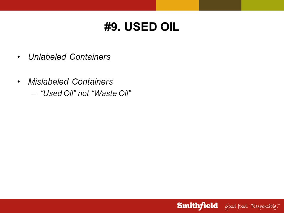 "#9. USED OIL Unlabeled Containers Mislabeled Containers –""Used Oil"" not ""Waste Oil"""