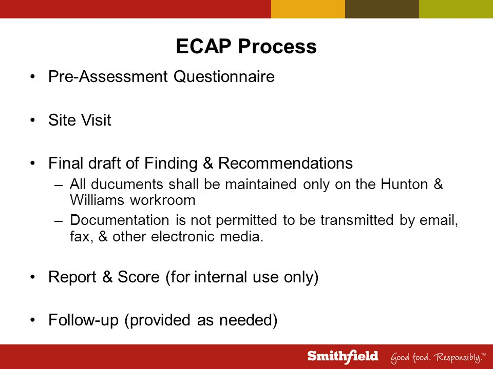 ECAP Process Pre-Assessment Questionnaire Site Visit Final draft of Finding & Recommendations –All ducuments shall be maintained only on the Hunton &