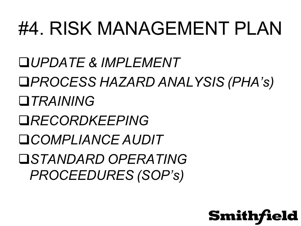 #4. RISK MANAGEMENT PLAN  UPDATE & IMPLEMENT  PROCESS HAZARD ANALYSIS (PHA's)  TRAINING  RECORDKEEPING  COMPLIANCE AUDIT  STANDARD OPERATING PRO