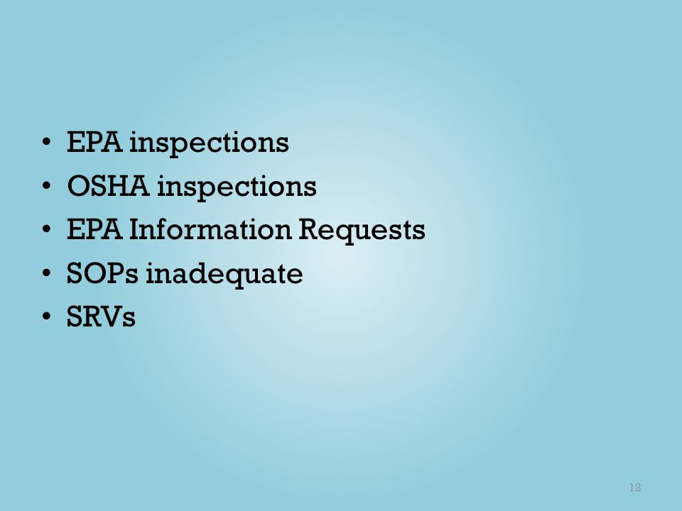 EPA inspections OSHA inspections EPA Information Requests SOPs inadequate SRVs 12