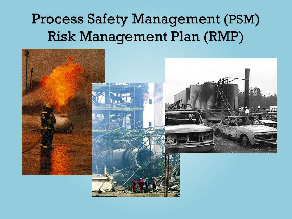 Process Safety Management ( PSM ) Risk Management Plan (RMP)