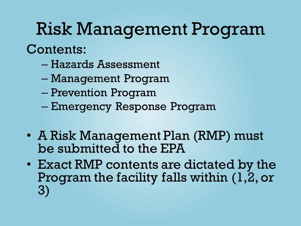 Risk Management Program Contents: – Hazards Assessment – Management Program – Prevention Program – Emergency Response Program A Risk Management Plan (