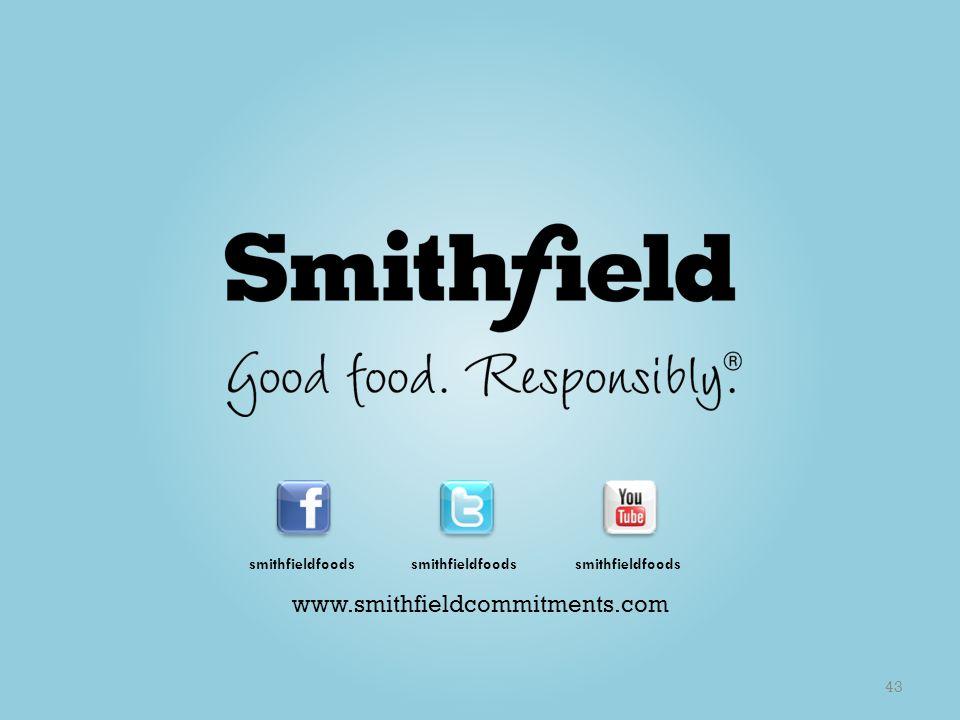 smithfieldfoods www.smithfieldcommitments.com 43