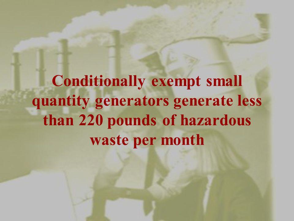 The EPA has defined three categories of hazardous waste generators: 1.