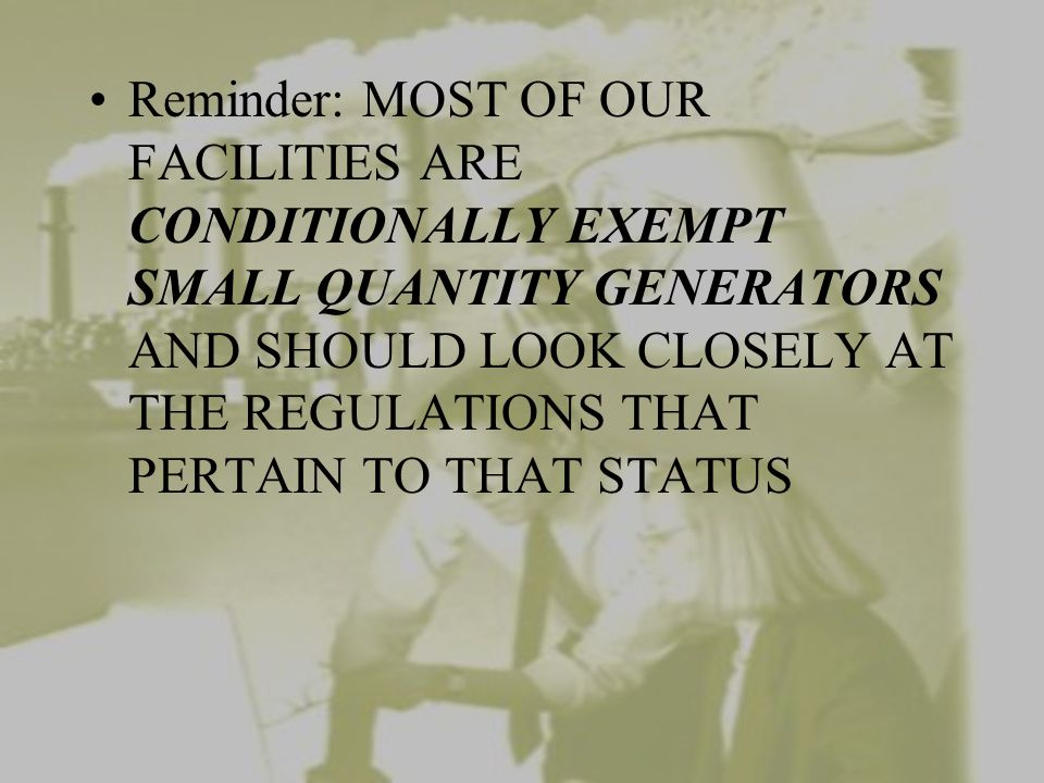 Conditionally exempt small quantity generators generate less than 220 pounds of hazardous waste per month