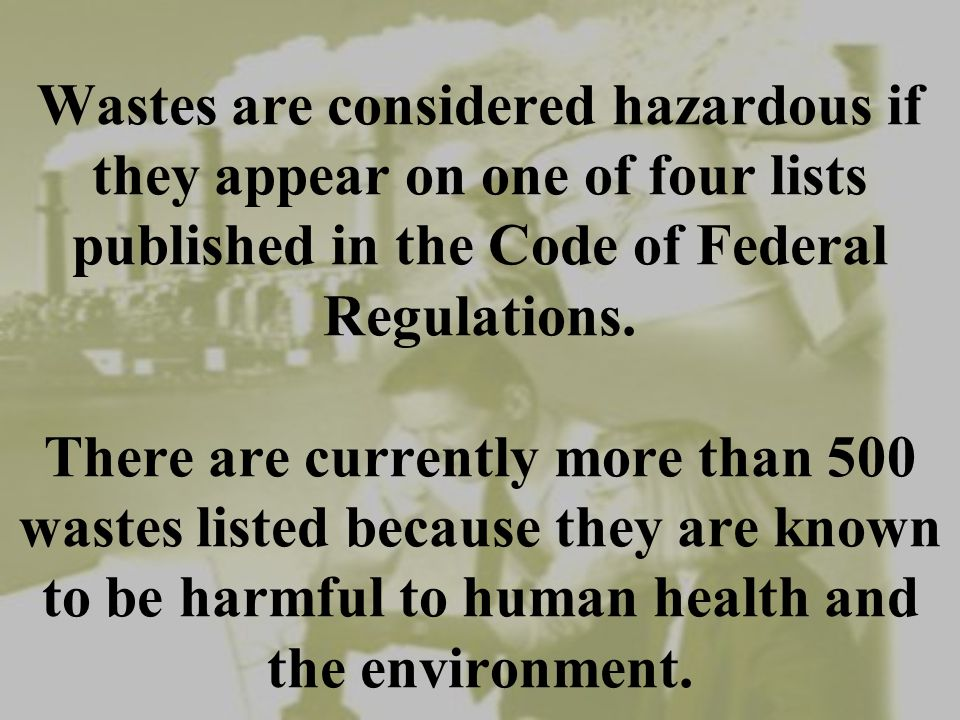 Do you know how to comply with federal hazardous waste regulations.