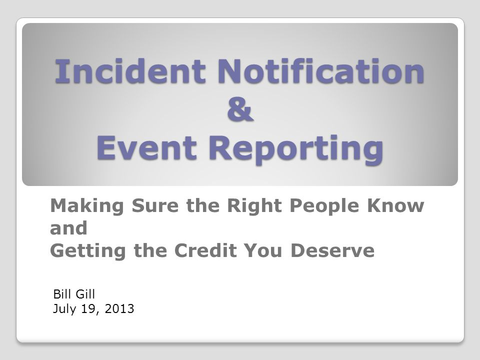 Two Types of Reporting/Notification: Environmental/Regulatory SMS Events Each Has Their Own Purpose and Associated Protocol Following the Proper Protocol Insures Proper Notification and Proper Credit Good and Bad – We Need to Know