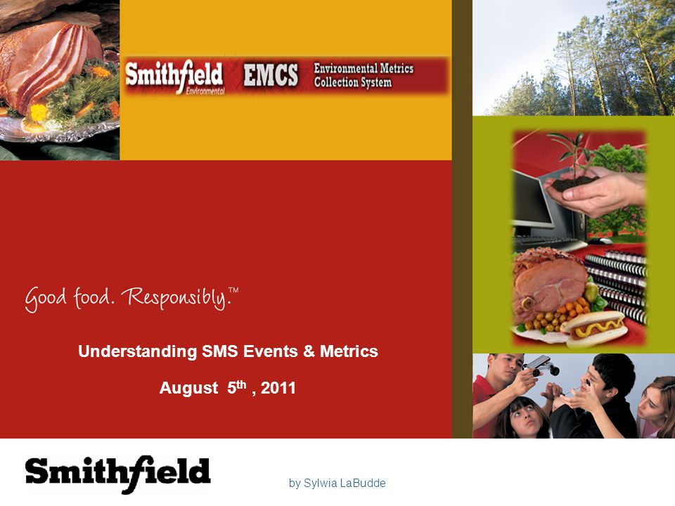 Understanding SMS Events & Metrics August 5 th, 2011 by Sylwia LaBudde