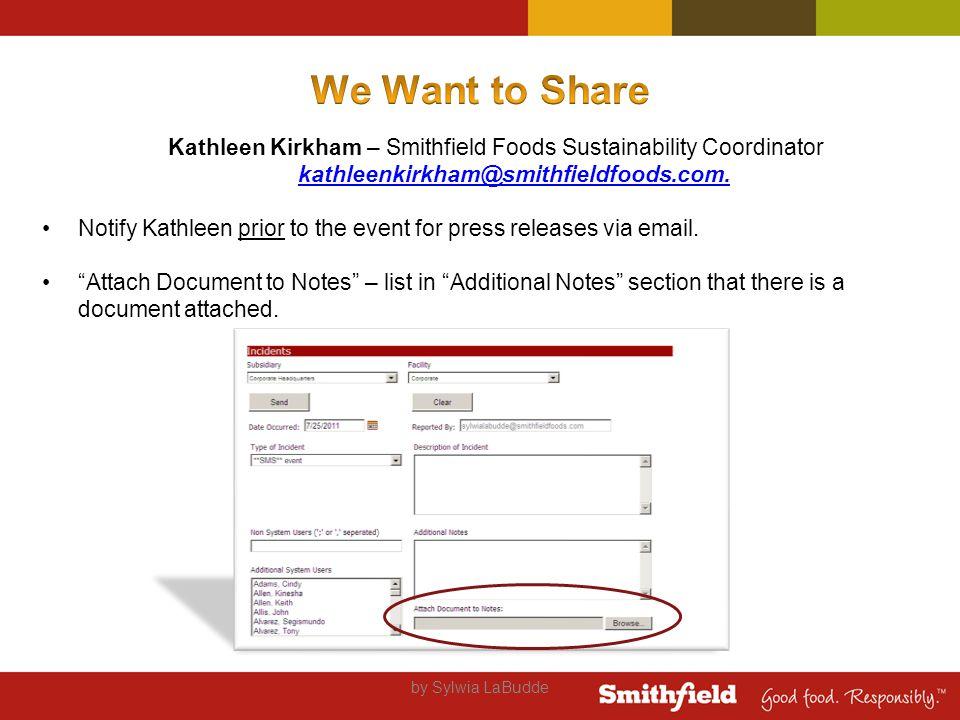 Kathleen Kirkham – Smithfield Foods Sustainability Coordinator kathleenkirkham@smithfieldfoods.com.