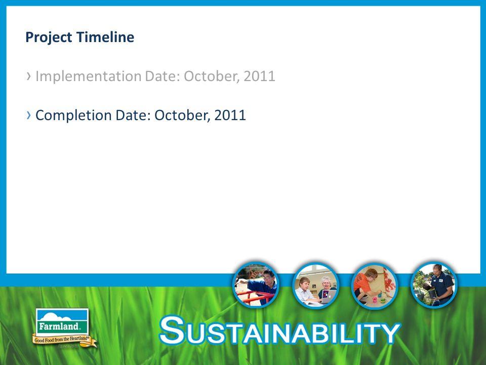 Project Timeline › Implementation Date: October, 2011 › Completion Date: October, 2011