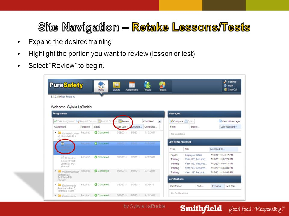 Expand the desired training Highlight the portion you want to review (lesson or test) Select Review to begin.