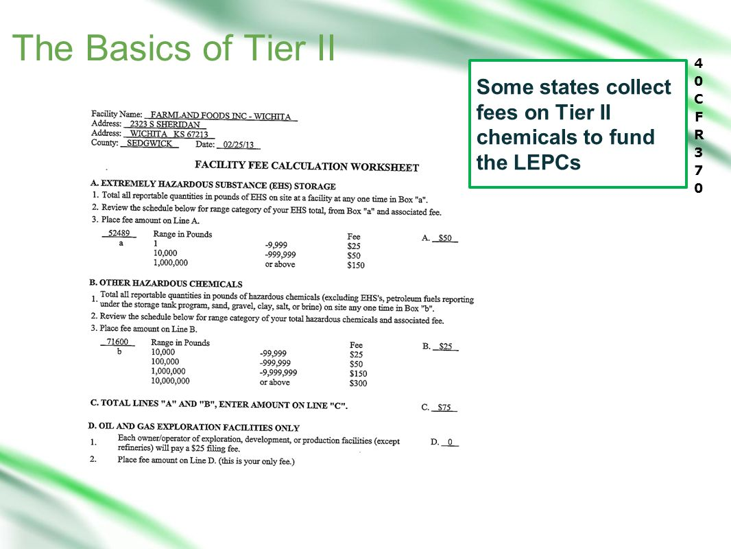 Some states collect fees on Tier II chemicals to fund the LEPCs The Basics of Tier II