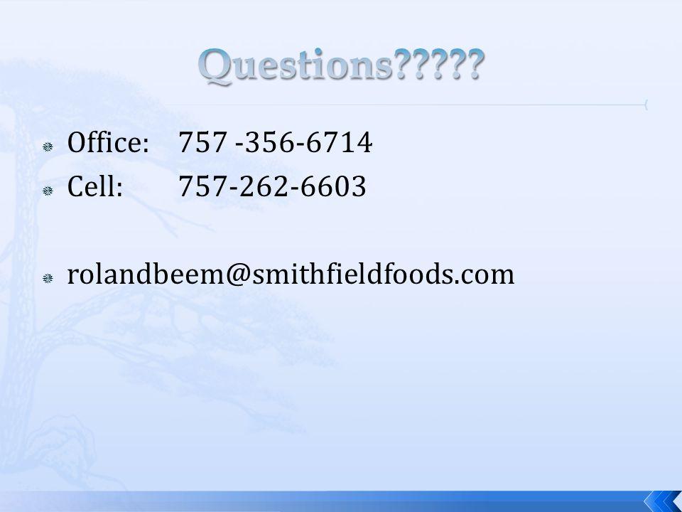  Office: 757 -356-6714  Cell: 757-262-6603  rolandbeem@smithfieldfoods.com