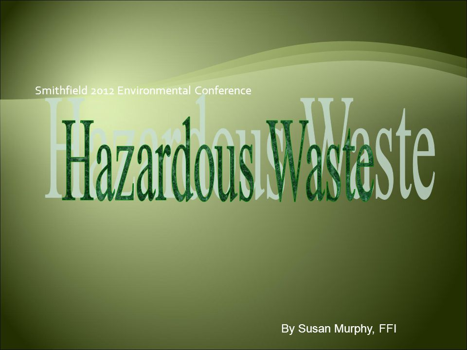 Hazardous Waste  Most facilities are SQG or CESQG  CESQG means less than 220 lbs hazardous waste generated in ANY calendar month  Hazardous wastes are either Listed (P- U- D-toxic lists ), listed process (F-list for nonspecific sources), or characteristic (D001,Doo2,Doo3)