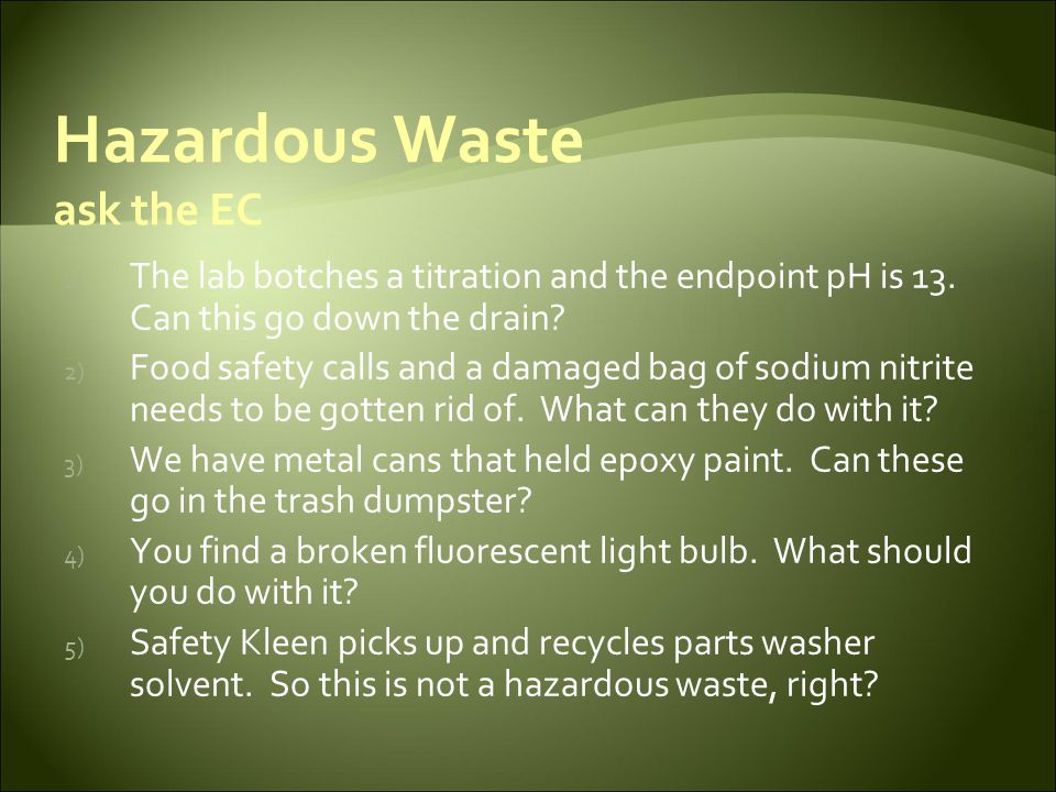DEFINITION OF A SOLID WASTE All materials Solid, liquid, semi-solid or contained gaseous material which is: 1.Discarded 2.Served its intended purpose 3.