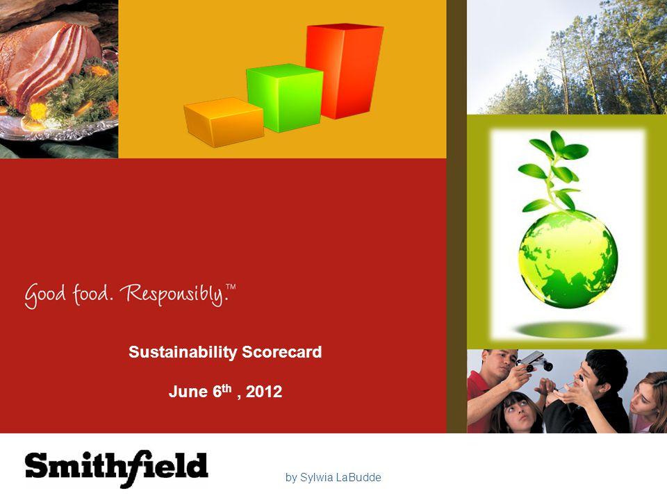 Sustainability Scorecard June 6 th, 2012 by Sylwia LaBudde