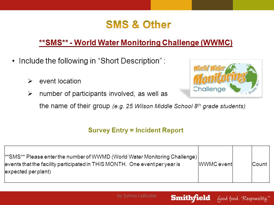 by Sylwia LaBudde **SMS** Please enter the number of WWMD (World Water Monitoring Challenge) events that the facility participated in THIS MONTH.