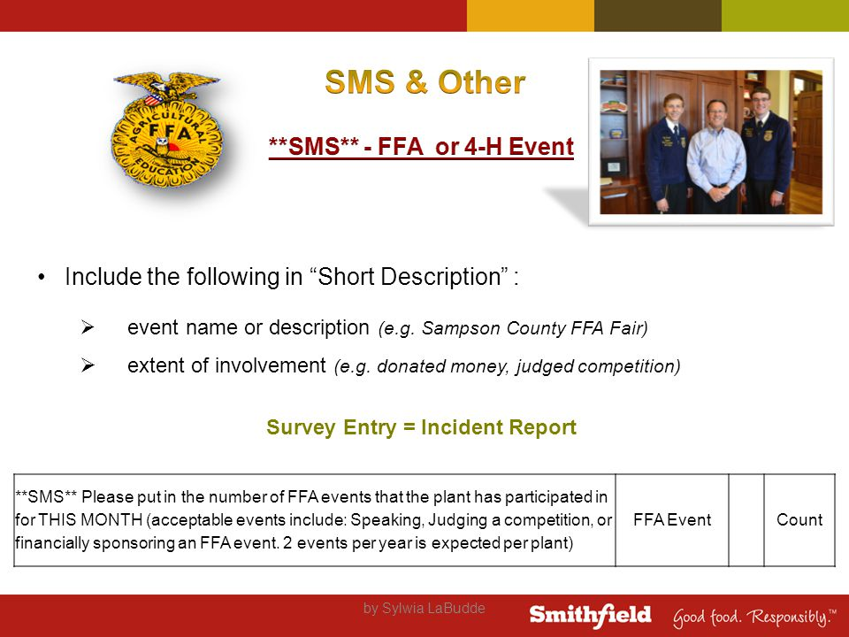 by Sylwia LaBudde **SMS** Please put in the number of FFA events that the plant has participated in for THIS MONTH (acceptable events include: Speaking, Judging a competition, or financially sponsoring an FFA event.